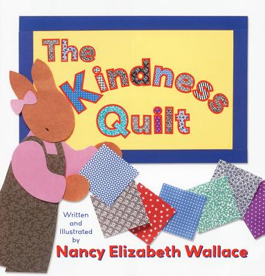 The Kindness Quilt By Wallace, Nancy Elizabeth/ Wallace, Nancy Elizabeth (ILT)